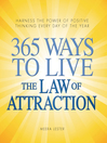 365 Ways to Live the Law of Attraction Harness the Power of Positive Thinking Every Day of the Year by Meera Lester eBook